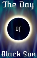 The Day of Black Sun by AFranklin78000