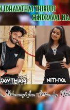 Un Idhayathai Thirudi Sendraval Naan!! ( ON HOLD..!! ) by NithilaSiva