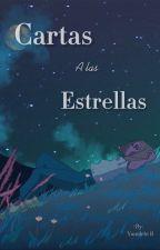 -CARTAS A LAS ESTRELLAS- by Nightpoet-