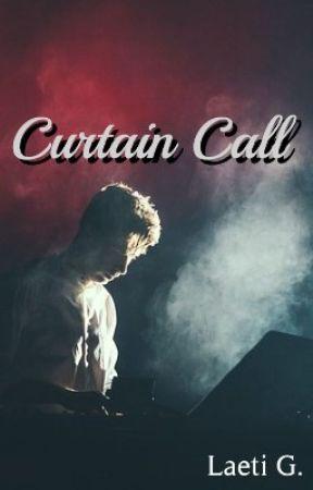 Curtain Call by 3dream_writer3