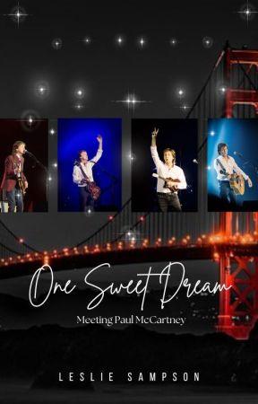 One Sweet Dream: Meeting Paul McCartney by arcanchick333