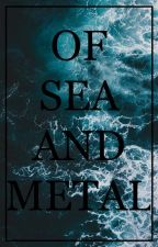 Of Sea and Metal by ZeroSparrow