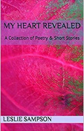 My Heart Revealed: A Collection of Poetry & Short Stories by arcanchick333