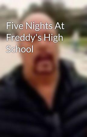 Five Nights At Freddy's High School by Daddy_Newton