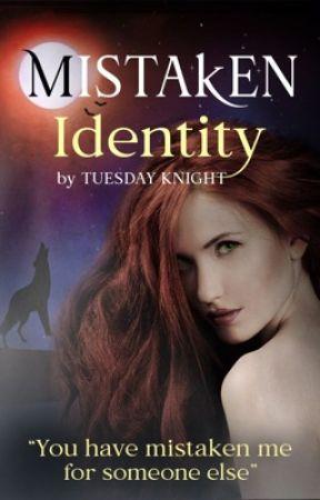 Mistaken Identity by TuesdayKnightt