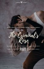 The Criminal's Rose by author_Vrsh