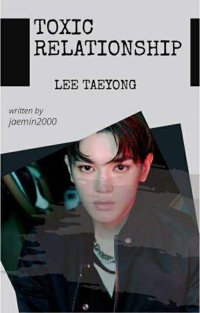 TOXIC RELATIONSHIP x TAEYONG by jaemin2000