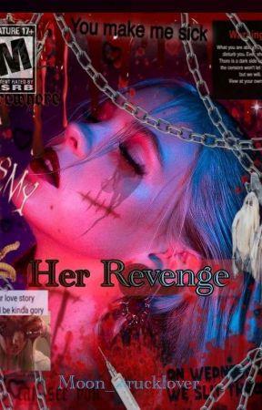 Her Revenge (Mafia Romance Novel 18+) by Moon_strucklover