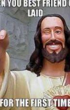 Jesus Gets Laid by PhoenixLegs123