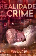 Na Realidade de um crime. ( Jikook)  by Trolleys_Aff