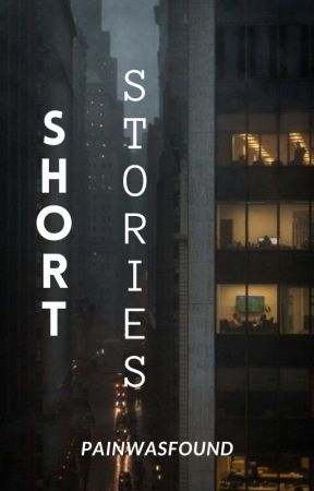 Short Stories by PainWasFound