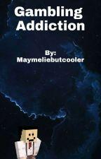 Gambling Addiction (Quackity x Reader) by maymeliebutcooler
