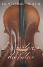 La mélodie du futur par la_metamorphomage