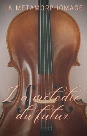 La mélodie du futur by la_metamorphomage