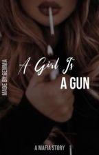 A Girl is a Gun by dxrkredlipstick