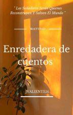 Enredadera de los cuentos. de JValiente14