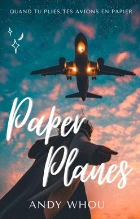 PAPER PLANES - Quand tu plies tes avions en papier by andywhou