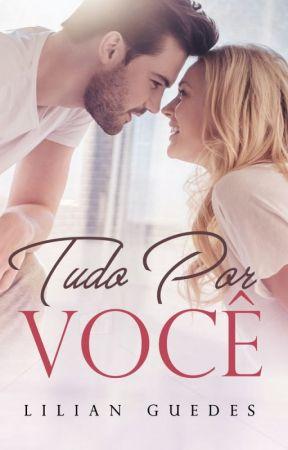 TUDO POR VOCÊ (Disponível na Amazon) by LilianGuedesBook