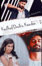 KADHAL ONDRU KANDEN 2 ✔️ by Rithshaawrites