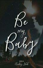 Be My Baby by Avhey_Nah