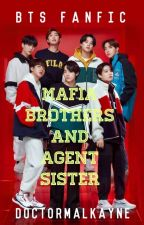 Mafia Brothers And Agent Sister |BTS ff| by DoctorMalkayne