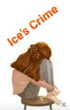 Ice's Crime by whitechocie