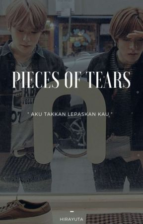 PIECES OF TEARS by HIRAYUTA