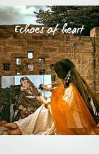 Echoes of heart by SuhanaGupta