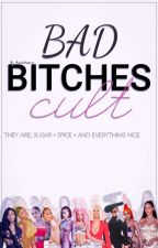 Bad Bitches Cult by Mandiethaboss