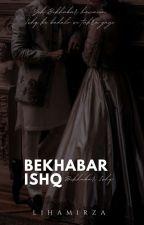 Bekhabar Ishq    بیکار عشق by LihaMirza