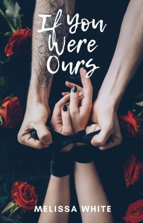 If You Were Ours by MelyssaWhyte