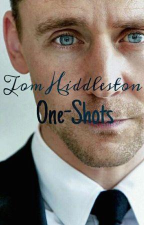 Tom Hiddleston One-shots by MahogonyApples