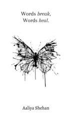 Words break, Words heal by Aaliya404