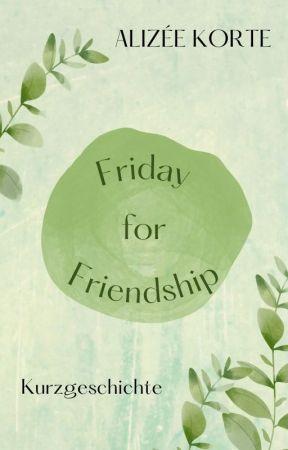 Friday for Friendship by AlizeeKorte
