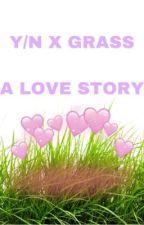 grass x reader by shuhuaslines