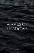 Waves Of Shadows by Yuhitsaddie