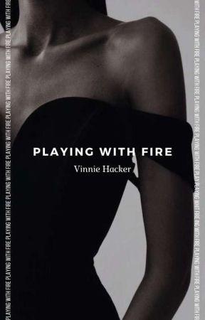 Playing With Fire - Vinnie Hacker by butterflysweett
