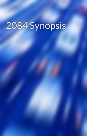 2084 Synopsis by lightninrod