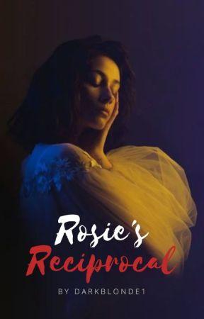 Rosie's Reciprocal by darkblonde1