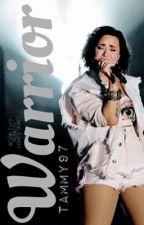 Warrior (Demi Lovato Fanfiction) (Neon Lights Sequel) {2} by Tammy97