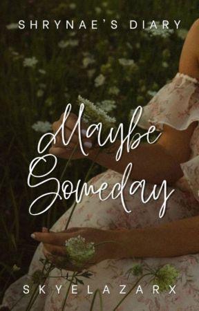 Maybe Someday by skyelazarx