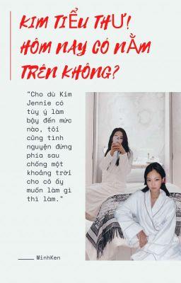 [JENSOO] Kim Tiểu Thư! Hôm Nay Có Nằm Trên Không?