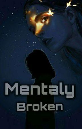 Mentaly Broken by Aster_Lilo