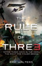 THE RULE OF THRE3: After three days in the dark, The battle for power begins.© by jadacus