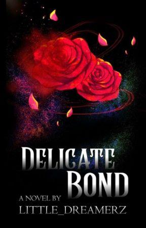 Delicate Bond by Little_Dreamerz
