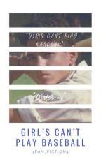 Girl's can't play baseball by 1fan_fiction4