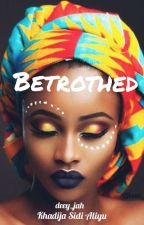 BETROTHED by deey_jah