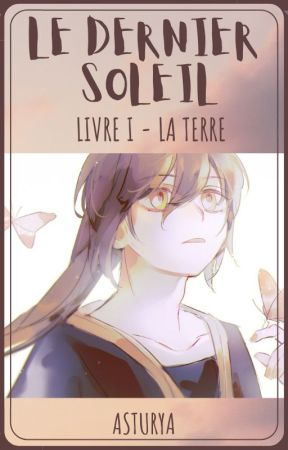 [TOG] Le dernier Soleil   Livre 1 - La Terre by Asturya