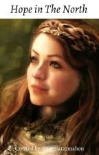 Hope in  The North/ Game Of Throne's by Georgia123mahon