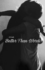 Better Than Words - Larry Stylinson by fpxxonedirection